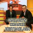 Magazyn Orange Ekstraklasa